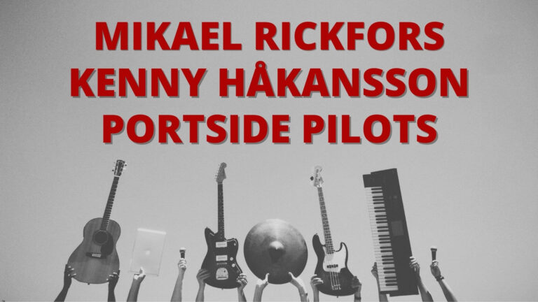 Mikael Rickfors, Kenny Håkansson & Portside Pilots | Scandinavian Artist